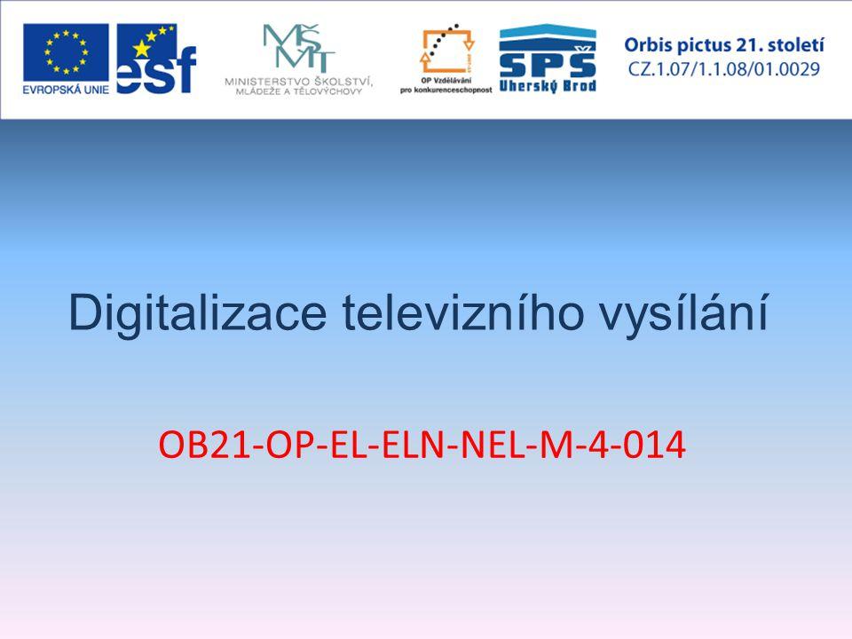 Digitalizace televizního vysílání OB21-OP-EL-ELN-NEL-M-4-014