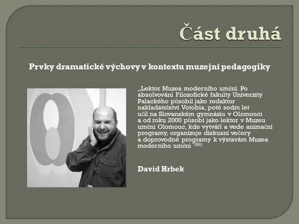 """Prvky dramatické výchovy v kontextu muzejní pedagogiky """"Lektor Muzea moderního um ě ní."""
