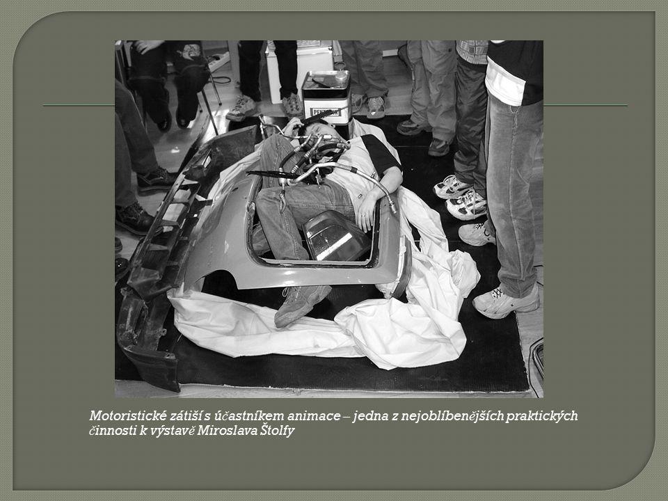 Motoristické zátiší s ú č astníkem animace – jedna z nejoblíben ě jších praktických č innosti k výstav ě Miroslava Štolfy