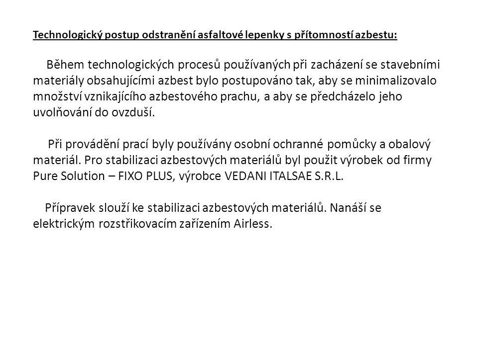 Technologický postup odstranění asfaltové lepenky s přítomností azbestu: Během technologických procesů používaných při zacházení se stavebními materiá