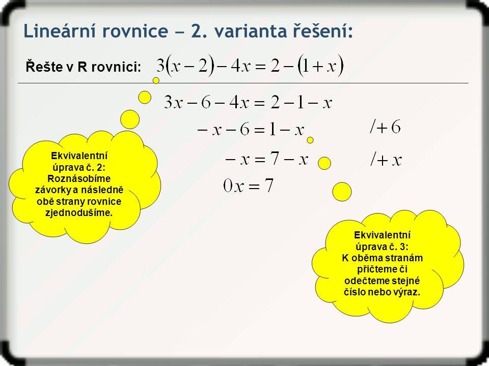 Lineární rovnice ‒ 2.varianta řešení: Řešte v R rovnici: Ekvivalentní úprava č.