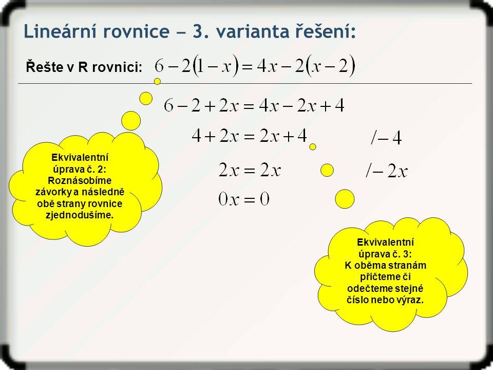 Lineární rovnice ‒ 3.varianta řešení: Řešte v R rovnici: Ekvivalentní úprava č.