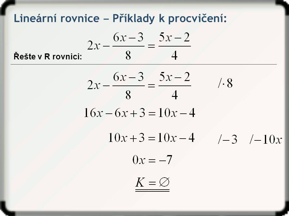 Lineární rovnice ‒ Příklady k procvičení: Řešte v R rovnici: