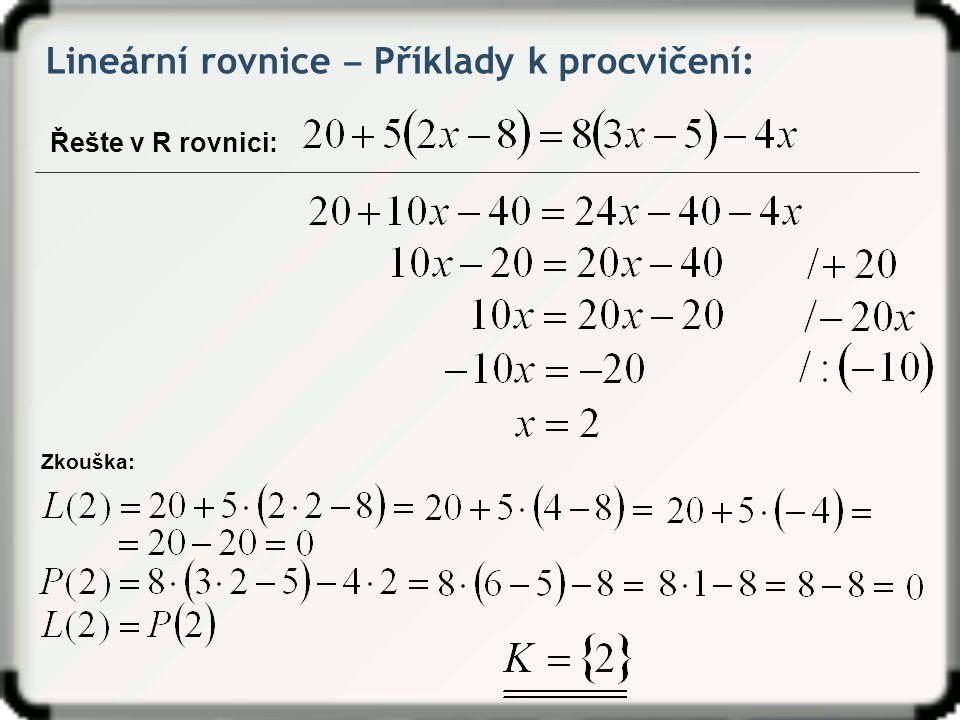 Lineární rovnice ‒ Příklady k procvičení: Řešte v R rovnici: Zkouška: