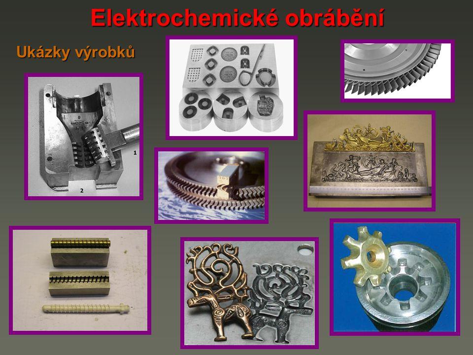 Elektrochemické obrábění Ukázky výrobků