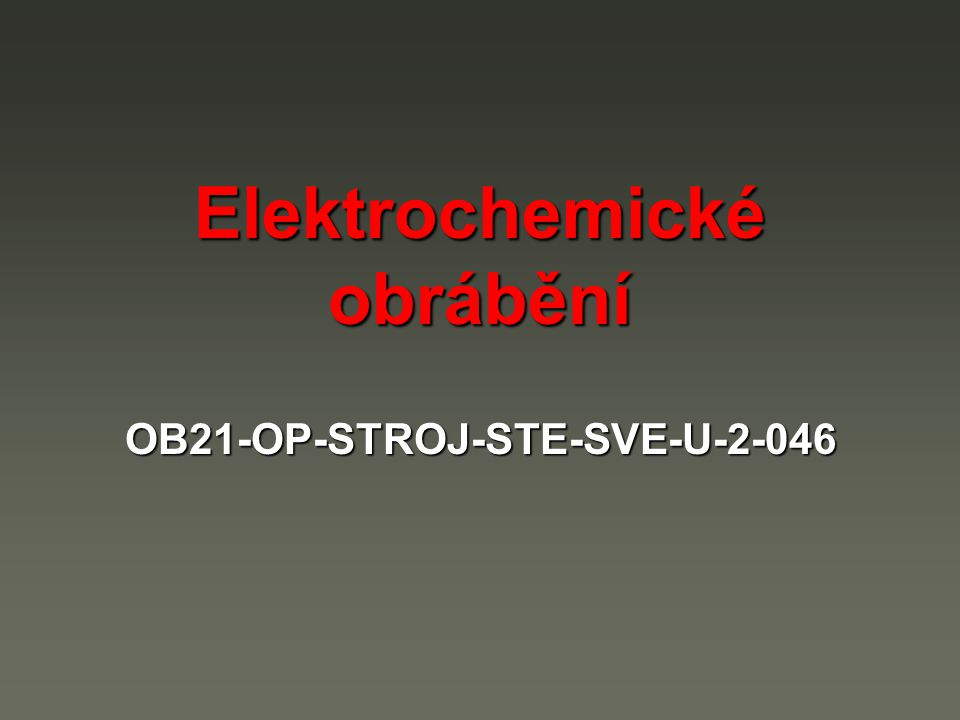 Elektrochemické obrábění OB21-OP-STROJ-STE-SVE-U-2-046