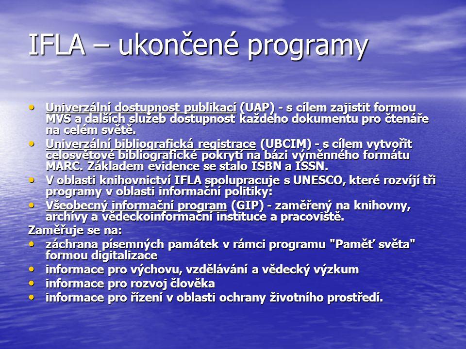 IFLA – ukončené programy Univerzální dostupnost publikací (UAP) - s cílem zajistit formou MVS a dalších služeb dostupnost každého dokumentu pro čtenáře na celém světě.