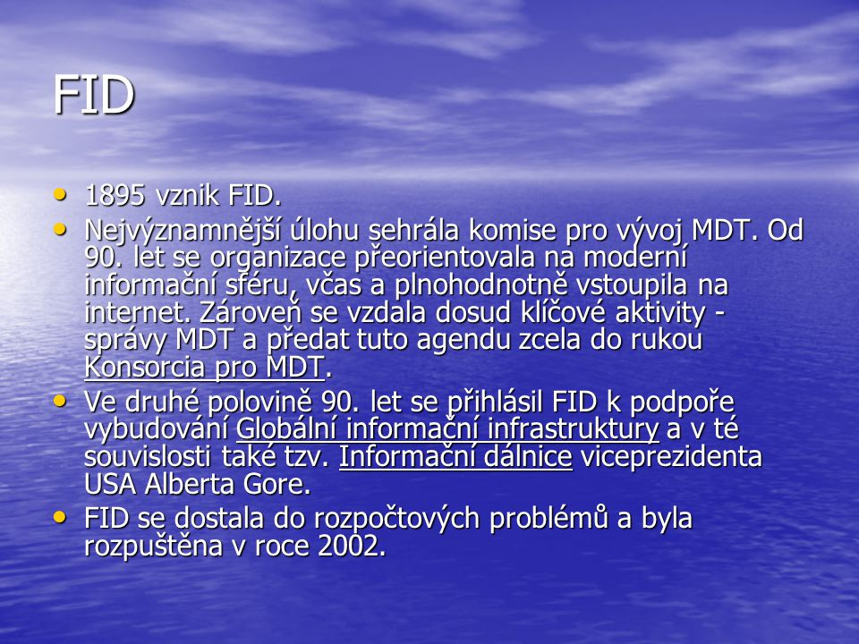 FID 1895 vznik FID. 1895 vznik FID. Nejvýznamnější úlohu sehrála komise pro vývoj MDT.