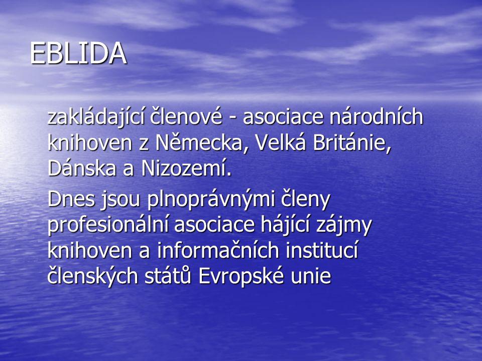 EBLIDA zakládající členové - asociace národních knihoven z Německa, Velká Británie, Dánska a Nizozemí.