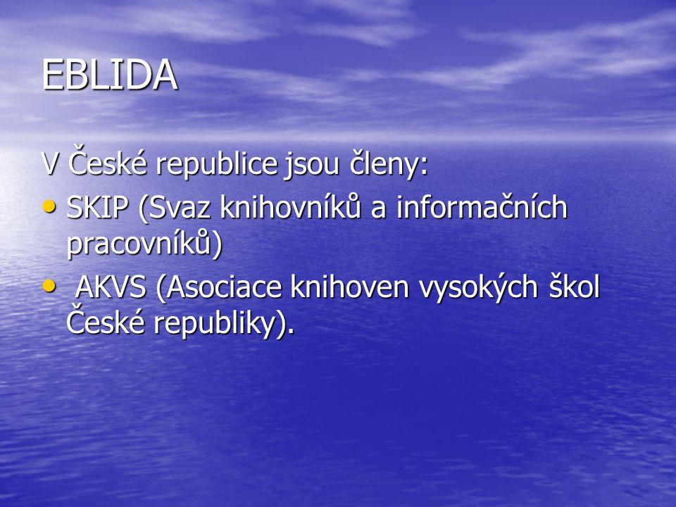 EBLIDA V České republice jsou členy: SKIP (Svaz knihovníků a informačních pracovníků) SKIP (Svaz knihovníků a informačních pracovníků) AKVS (Asociace knihoven vysokých škol České republiky).