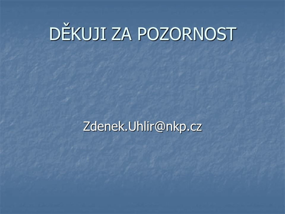 DĚKUJI ZA POZORNOST Zdenek.Uhlir@nkp.cz