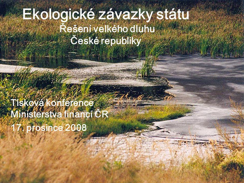 1 Ekologické závazky státu Řešení velkého dluhu České republiky Tisková konference Ministerstva financí ČR 17.