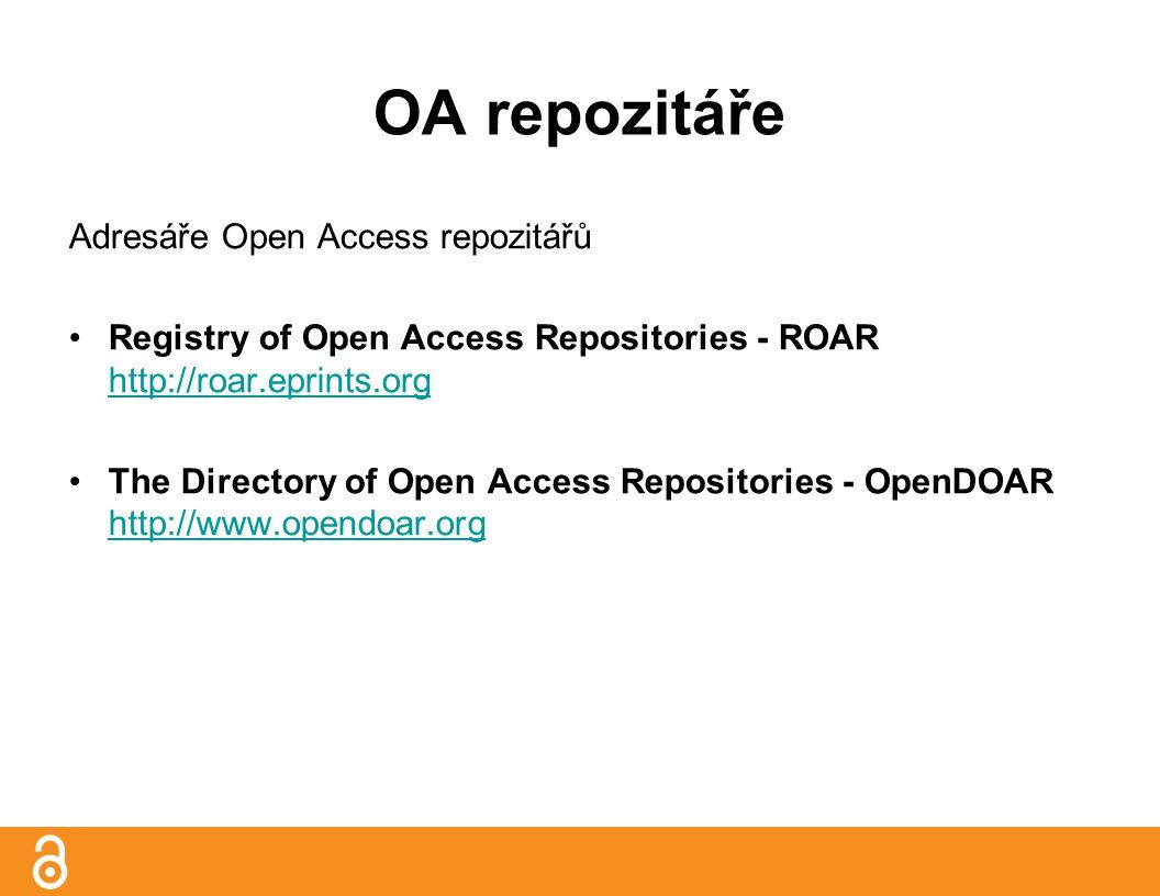OA repozitáře Adresáře Open Access repozitářů Registry of Open Access Repositories - ROAR http://roar.eprints.org http://roar.eprints.org The Directory of Open Access Repositories - OpenDOAR http://www.opendoar.org http://www.opendoar.org