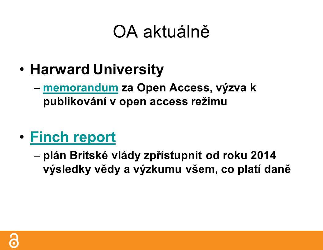 OA aktuálně Harward University –memorandum za Open Access, výzva k publikování v open access režimumemorandum Finch report –plán Britské vlády zpřístupnit od roku 2014 výsledky vědy a výzkumu všem, co platí daně