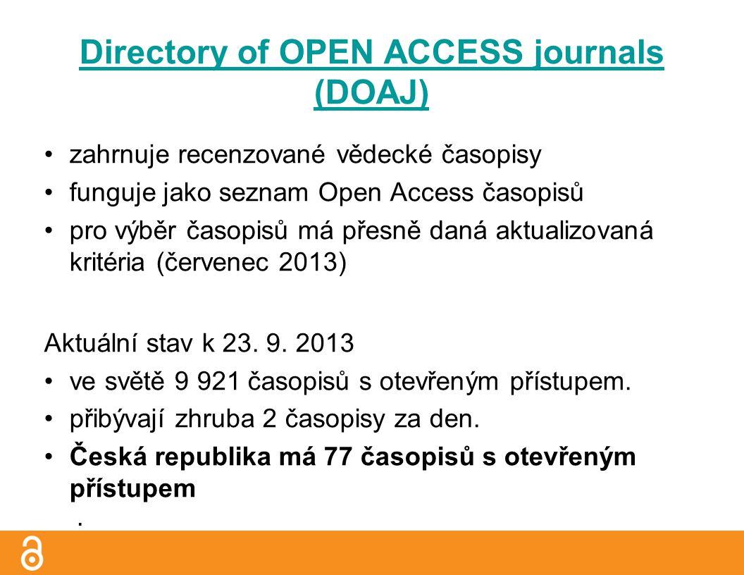 Directory of OPEN ACCESS journals (DOAJ) zahrnuje recenzované vědecké časopisy funguje jako seznam Open Access časopisů pro výběr časopisů má přesně daná aktualizovaná kritéria (červenec 2013) Aktuální stav k 23.