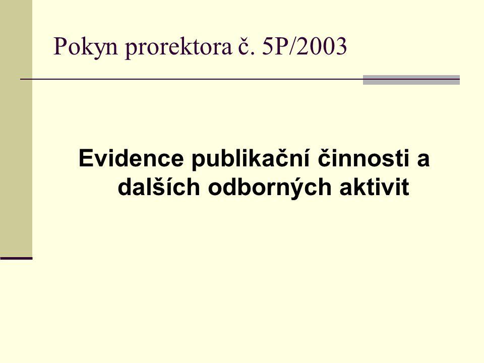 Pokyn prorektora č. 5P/2003 Evidence publikační činnosti a dalších odborných aktivit