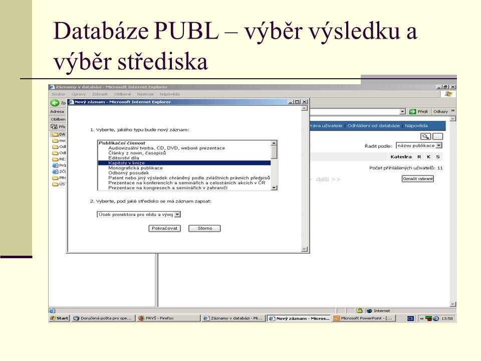 Databáze PUBL – výběr výsledku a výběr střediska
