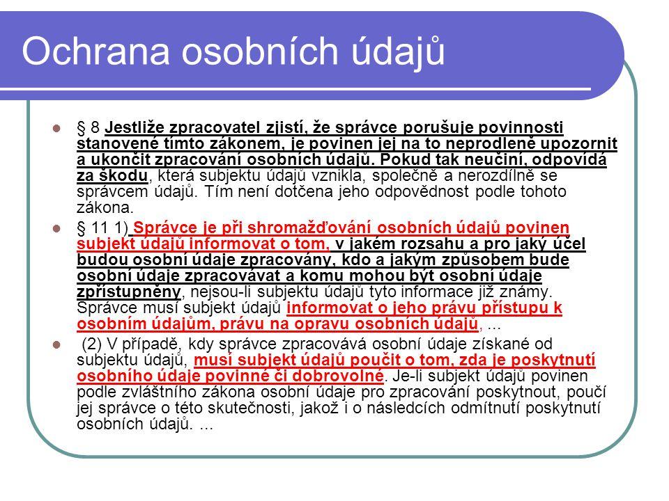 36 Ochrana osobních údajů § 8 Jestliže zpracovatel zjistí, že správce porušuje povinnosti stanovené tímto zákonem, je povinen jej na to neprodleně upo