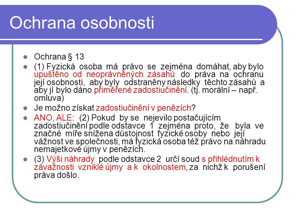 6 Ochrana osobnosti Trvá ochrana i po smrti FO.