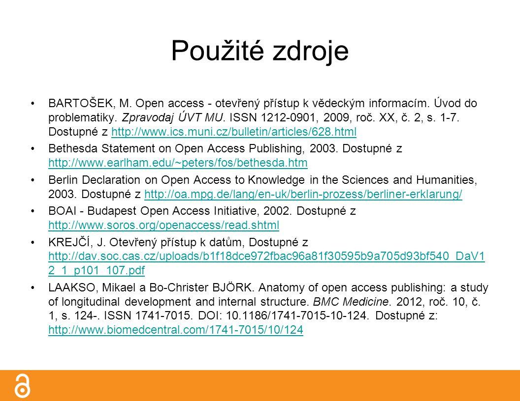 Použité zdroje BARTOŠEK, M. Open access - otevřený přístup k vědeckým informacím.