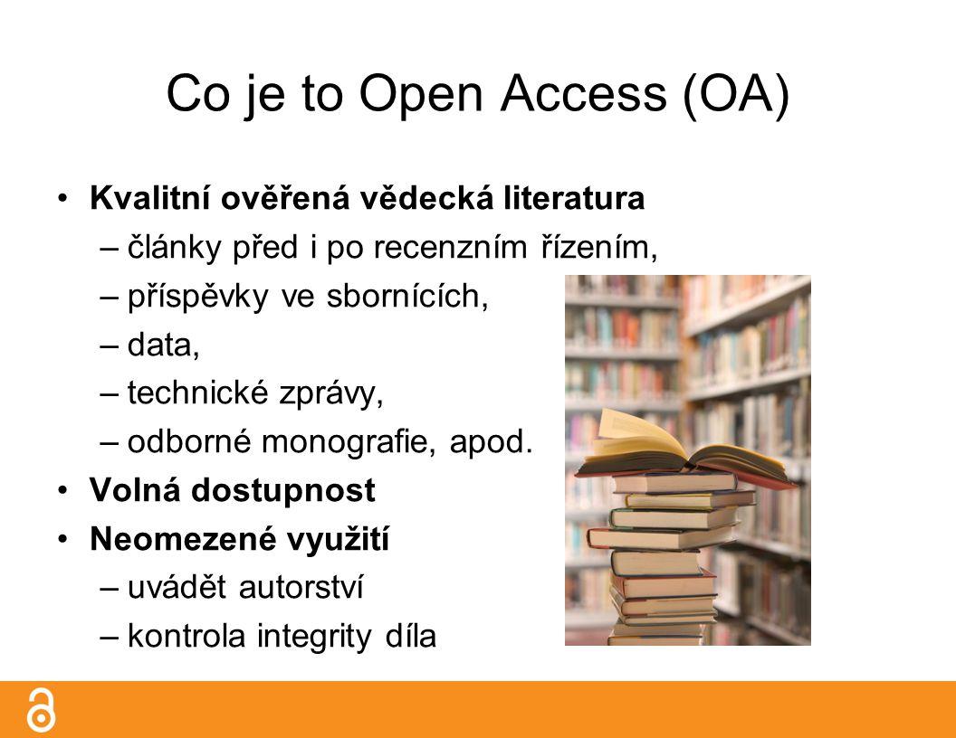 Co je to Open Access (OA) Kvalitní ověřená vědecká literatura –články před i po recenzním řízením, –příspěvky ve sbornících, –data, –technické zprávy, –odborné monografie, apod.