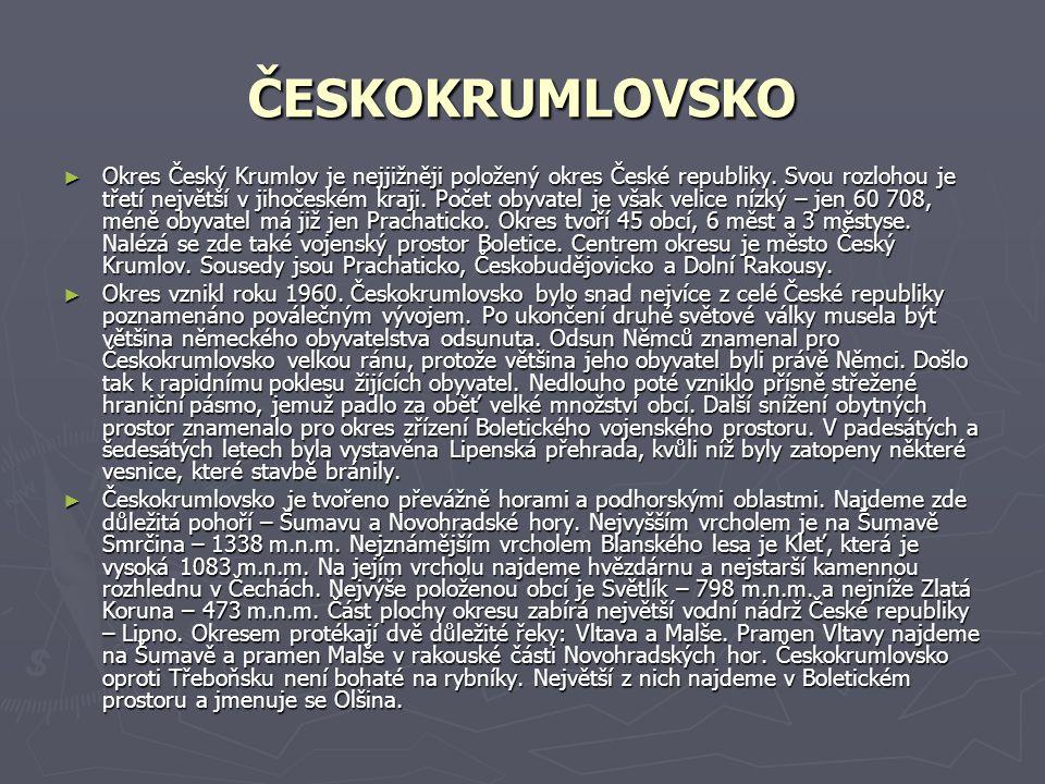 ČESKOKRUMLOVSKO ► Okres Český Krumlov je nejjižněji položený okres České republiky.