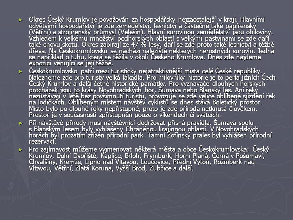 ► Okres Český Krumlov je považován za hospodářsky nejzaostalejší v kraji.