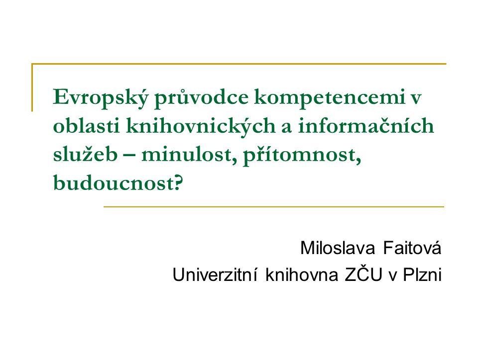 Evropský průvodce kompetencemi v oblasti knihovnických a informačních služeb – minulost, přítomnost, budoucnost.