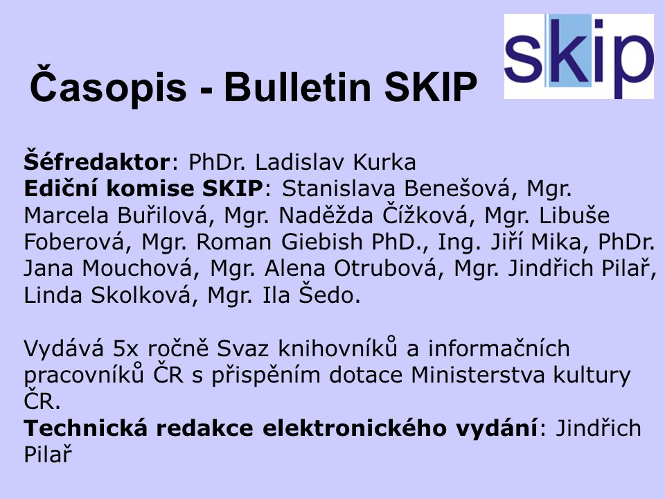 Časopis - Bulletin SKIP Šéfredaktor: PhDr.