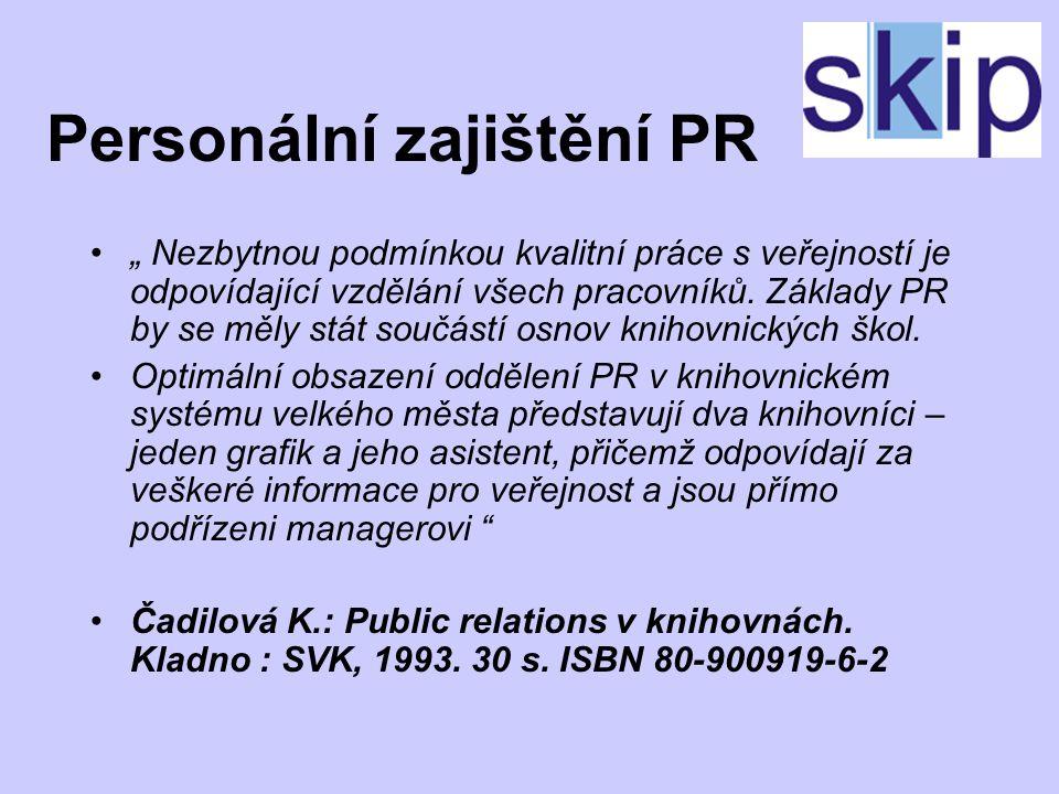 """Personální zajištění PR """" Nezbytnou podmínkou kvalitní práce s veřejností je odpovídající vzdělání všech pracovníků."""