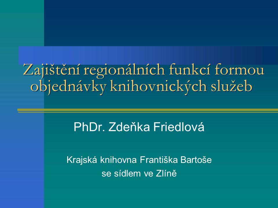 Zajištění regionálních funkcí formou objednávky knihovnických služeb PhDr.