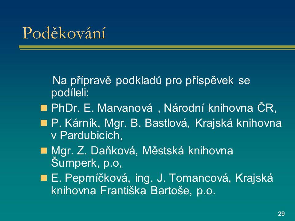 29 Poděkování Na přípravě podkladů pro příspěvek se podíleli: PhDr.