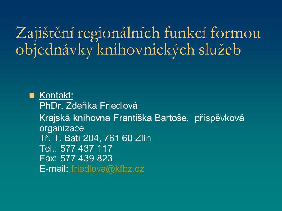 Zajištění regionálních funkcí formou objednávky knihovnických služeb Kontakt: PhDr.