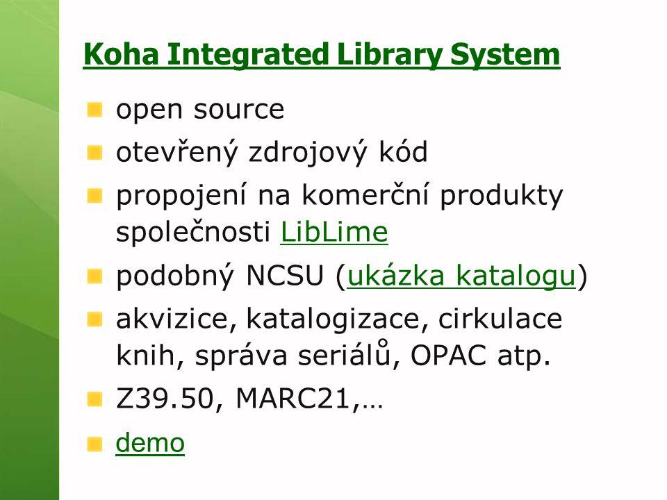 Koha Integrated Library System open source otevřený zdrojový kód propojení na komerční produkty společnosti LibLimeLibLime podobný NCSU (ukázka katalogu)ukázka katalogu akvizice, katalogizace, cirkulace knih, správa seriálů, OPAC atp.