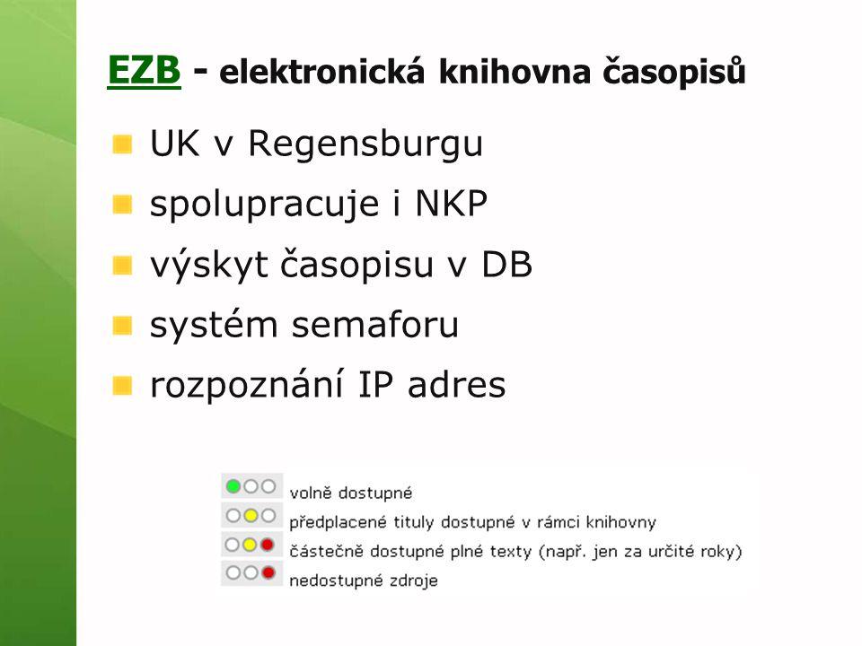 EZBEZB - elektronická knihovna časopisů UK v Regensburgu spolupracuje i NKP výskyt časopisu v DB systém semaforu rozpoznání IP adres