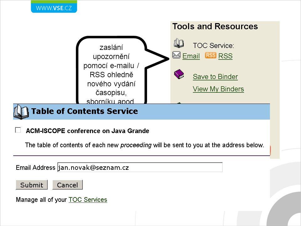 zaslání upozornění pomocí e-mailu / RSS ohledně nového vydání časopisu, sborníku apod.
