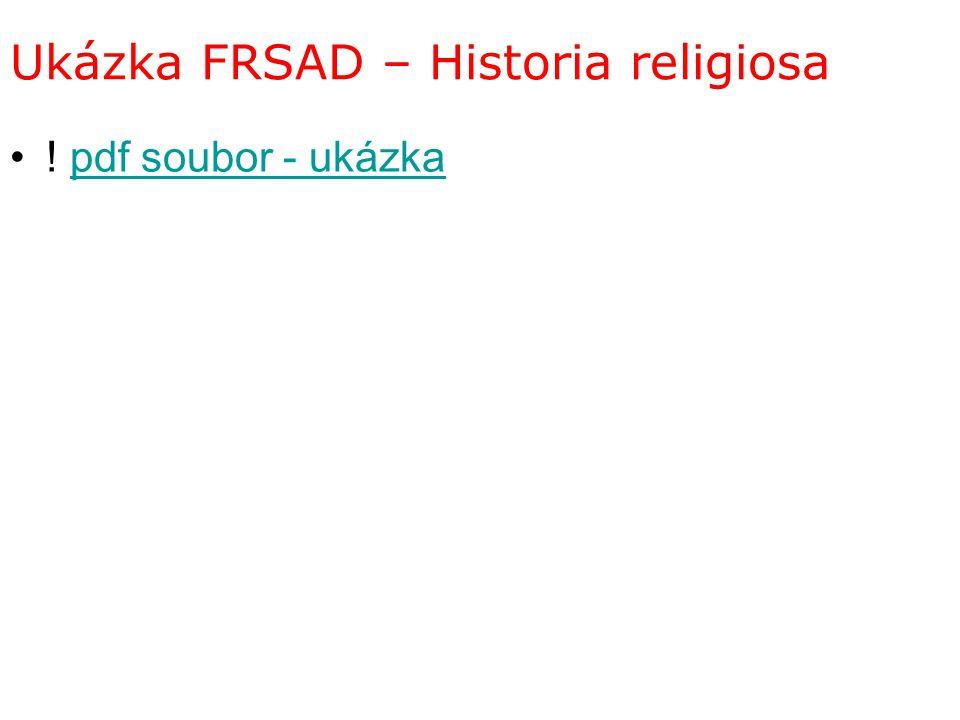 Ukázka FRSAD – Historia religiosa ! pdf soubor - ukázkapdf soubor - ukázka