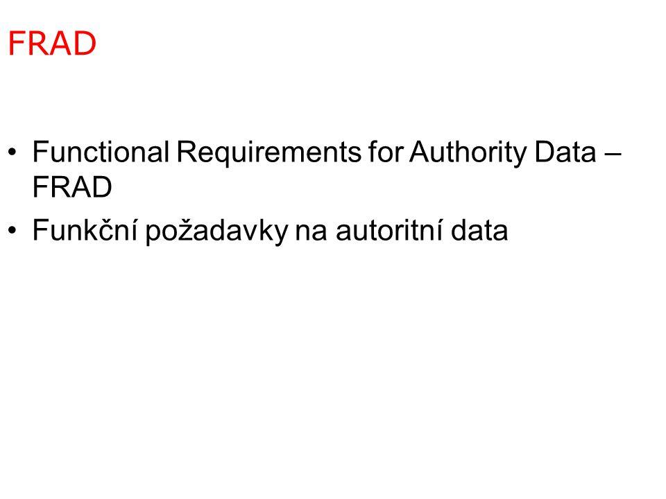 FRAD Functional Requirements for Authority Data – FRAD Funkční požadavky na autoritní data