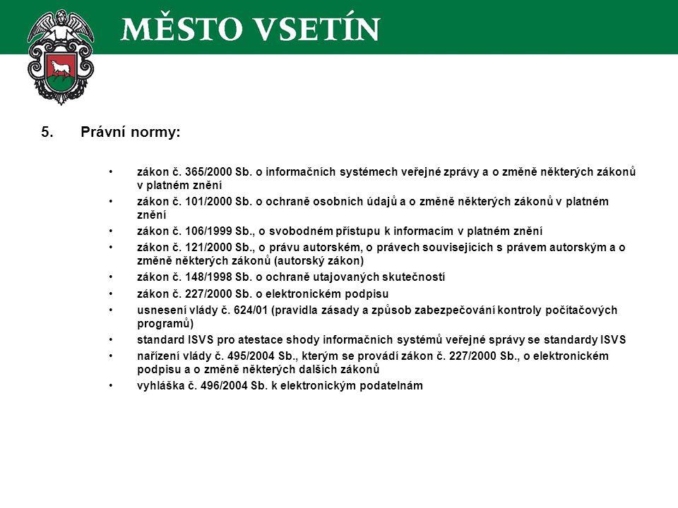 5.Právní normy: zákon č. 365/2000 Sb.