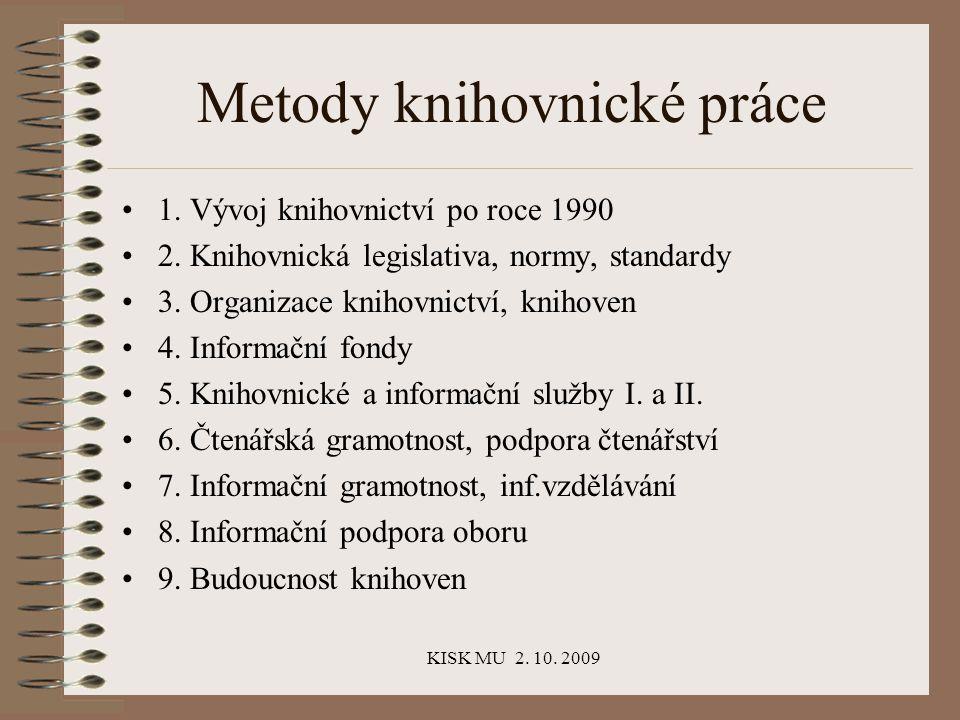 KISK MU 2.10. 2009 Legislativa Zákon č.257 Sb., ze dne 29.