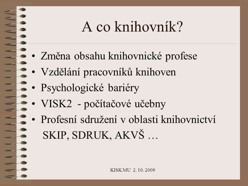 KISK MU 2. 10. 2009 A co knihovník.
