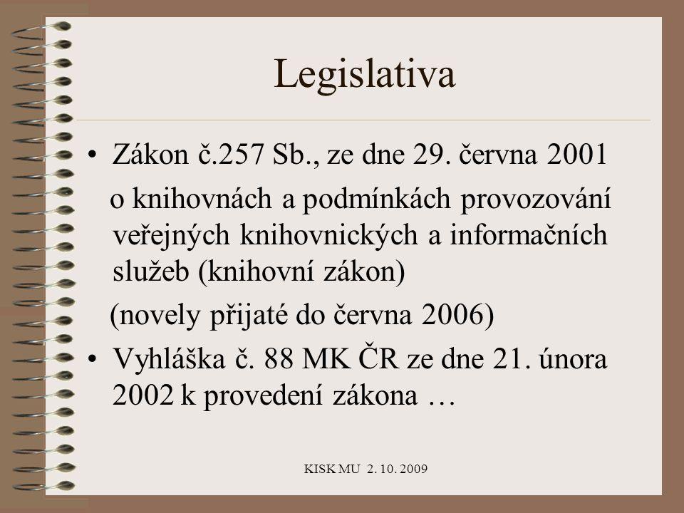 KISK MU 2. 10. 2009 Legislativa Zákon č.257 Sb., ze dne 29.