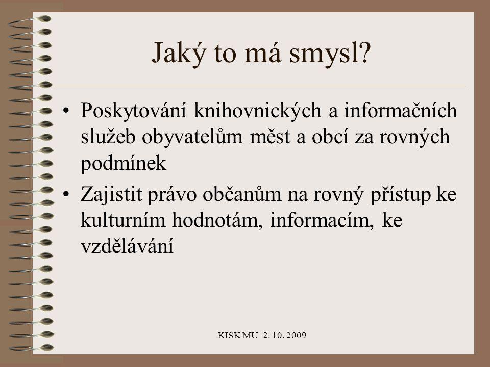 KISK MU 2. 10. 2009 Jaký to má smysl.
