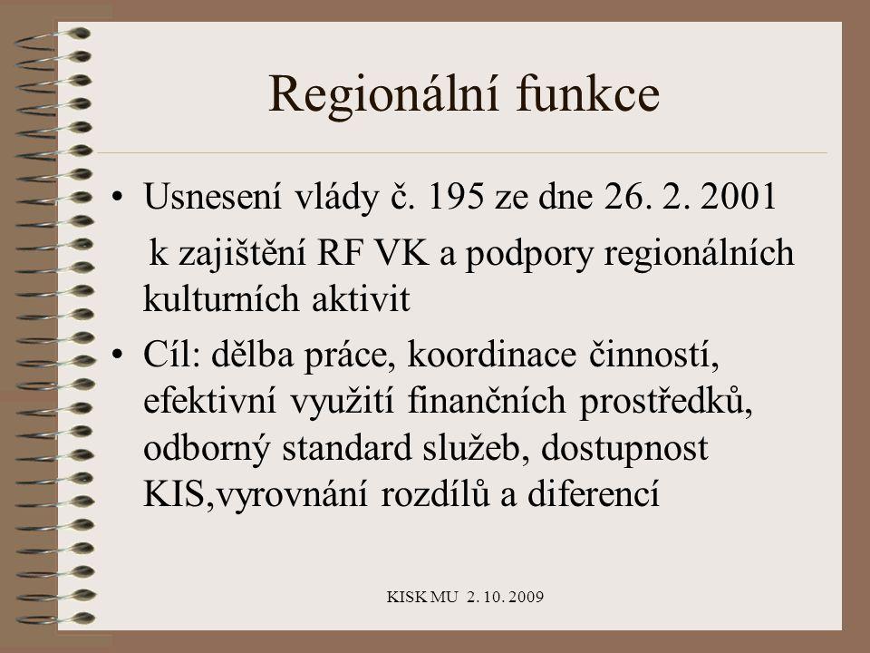 KISK MU 2. 10. 2009 Regionální funkce Usnesení vlády č.