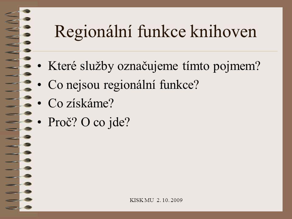 KISK MU 2. 10. 2009 Regionální funkce knihoven Které služby označujeme tímto pojmem.