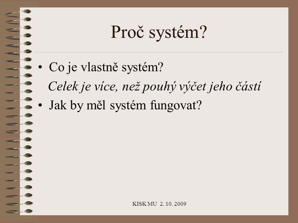 KISK MU 2. 10. 2009 Proč systém. Co je vlastně systém.