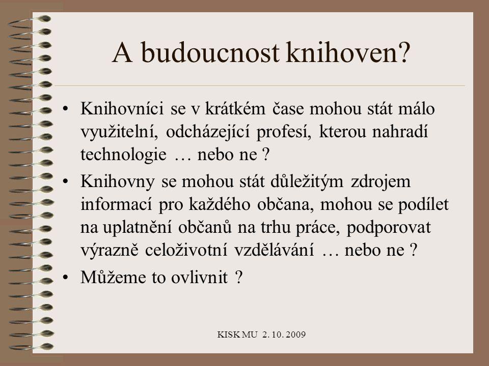 KISK MU 2. 10. 2009 A budoucnost knihoven.