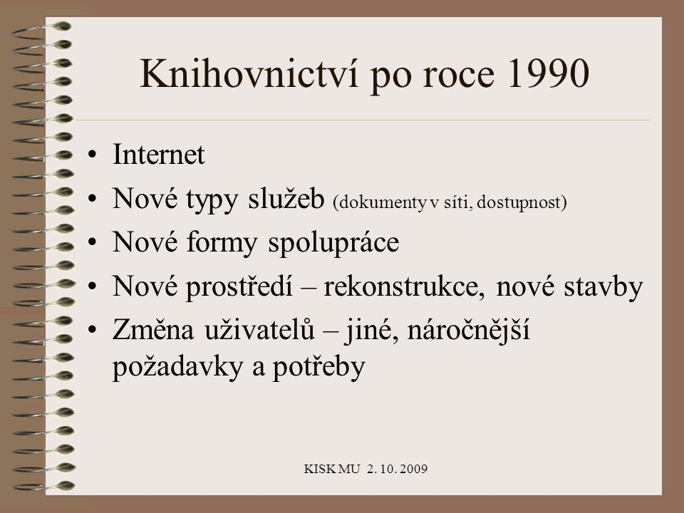 KISK MU 2.10. 2009 Krajské knihovny Transformace SVK na knihovny krajů (k 1.