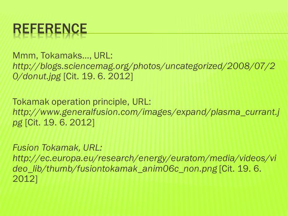 Mmm, Tokamaks…, URL: http://blogs.sciencemag.org/photos/uncategorized/2008/07/2 0/donut.jpg [Cit.