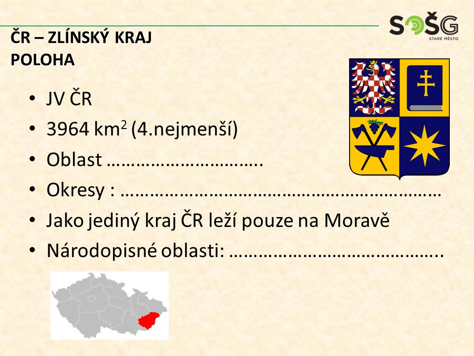 JV ČR 3964 km 2 (4.nejmenší) Oblast …………………………..